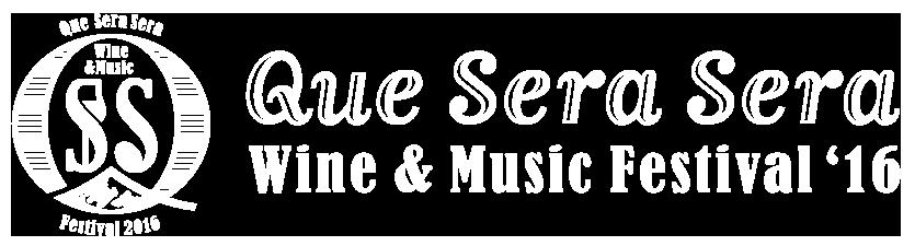 Que Sera Sera Wine&Music Festival'16